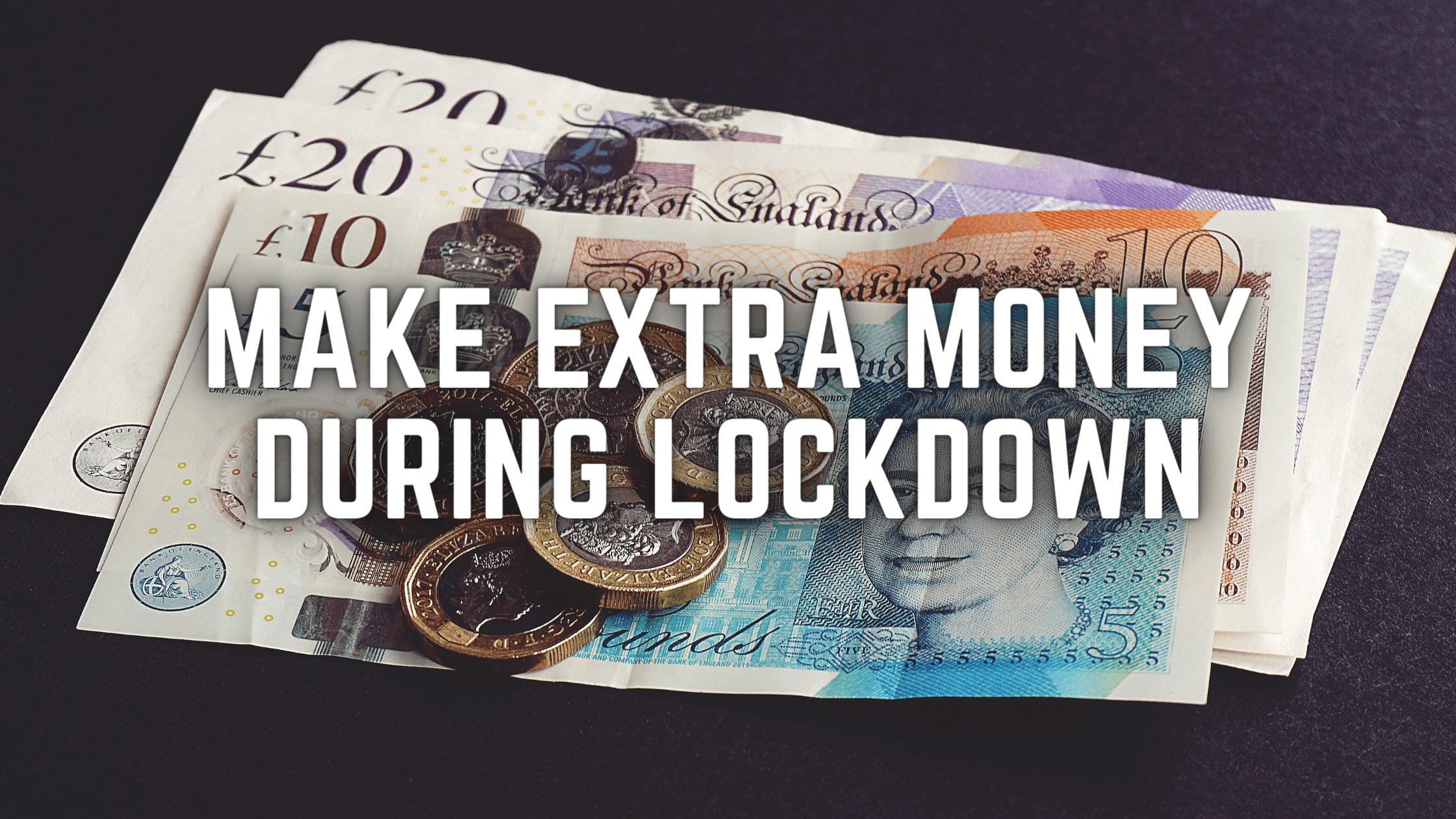 Make Extra Money During Lockdown